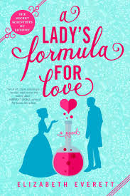Romance/Erotica Book Review: A Lady's Formula for Love by Elizabeth Everett.  Berkley, $16 trade paper (336p) ISBN 978-0-593-20062-9